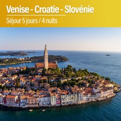 Escapade Venise - Croatie - Slovénie