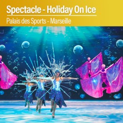 Holiday On Ice - Palais des Sports - Marseille - Samedi 14 Mars 2020