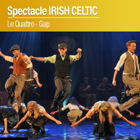 Spectacle IRISH CELTIC - Le Quattro - Gap - Mercredi 9 Décembre 2020
