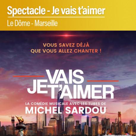 Comédie Musicale JE VAIS T'AIMER - Marseille - Samedi 16 Avril 2022