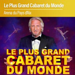 Plus Grand Cabaret du Monde - Aix en Provence - Samedi 27 Novembre 2021